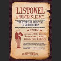 Listowel a Printers Legacy